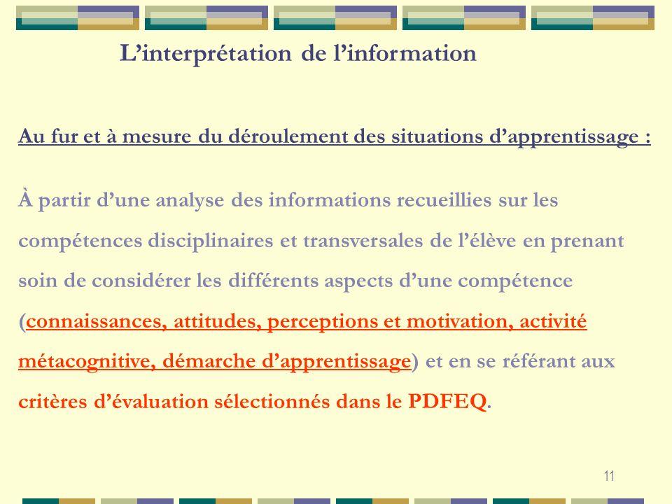 11 Au fur et à mesure du déroulement des situations dapprentissage : À partir dune analyse des informations recueillies sur les compétences disciplina