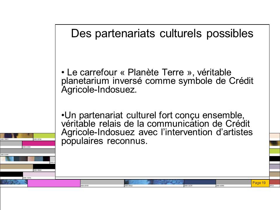 Page 19 Des partenariats culturels possibles Le carrefour « Planète Terre », véritable planetarium inversé comme symbole de Crédit Agricole-Indosuez.