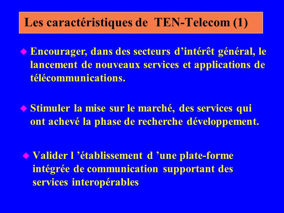 Les caractéristiques de TEN-Telecom (1) u Valider l établissement d une plate-forme intégrée de communication supportant des services interopérables u