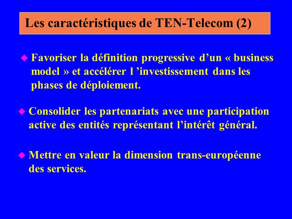 u Mettre en valeur la dimension trans-européenne des services. Les caractéristiques de TEN-Telecom (2) u Favoriser la définition progressive dun « bus