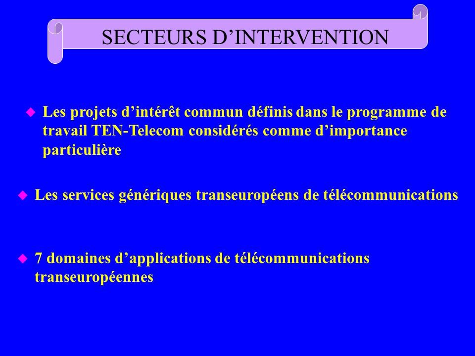 u Les projets dintérêt commun définis dans le programme de travail TEN-Telecom considérés comme dimportance particulière u Les services génériques tra