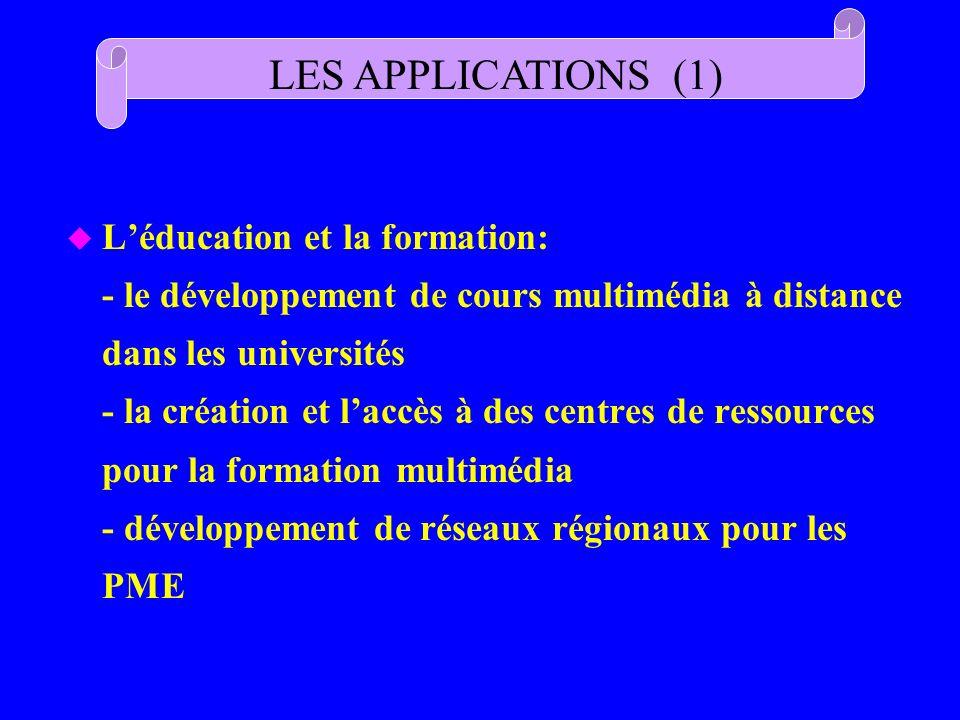u Léducation et la formation: - le développement de cours multimédia à distance dans les universités - la création et laccès à des centres de ressourc