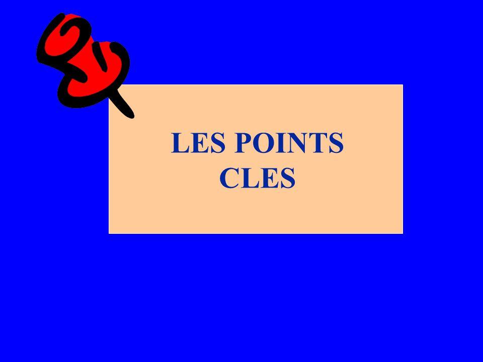 LES POINTS CLES
