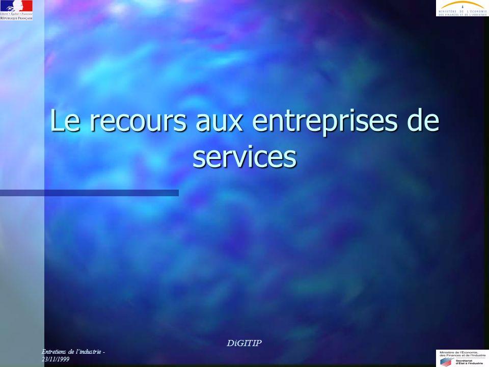 Entretiens de lindustrie - 23/11/1999 DiGITIP Le recours aux entreprises de services