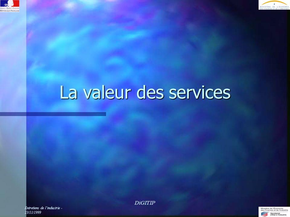 Entretiens de lindustrie - 23/11/1999 DiGITIP La valeur des services