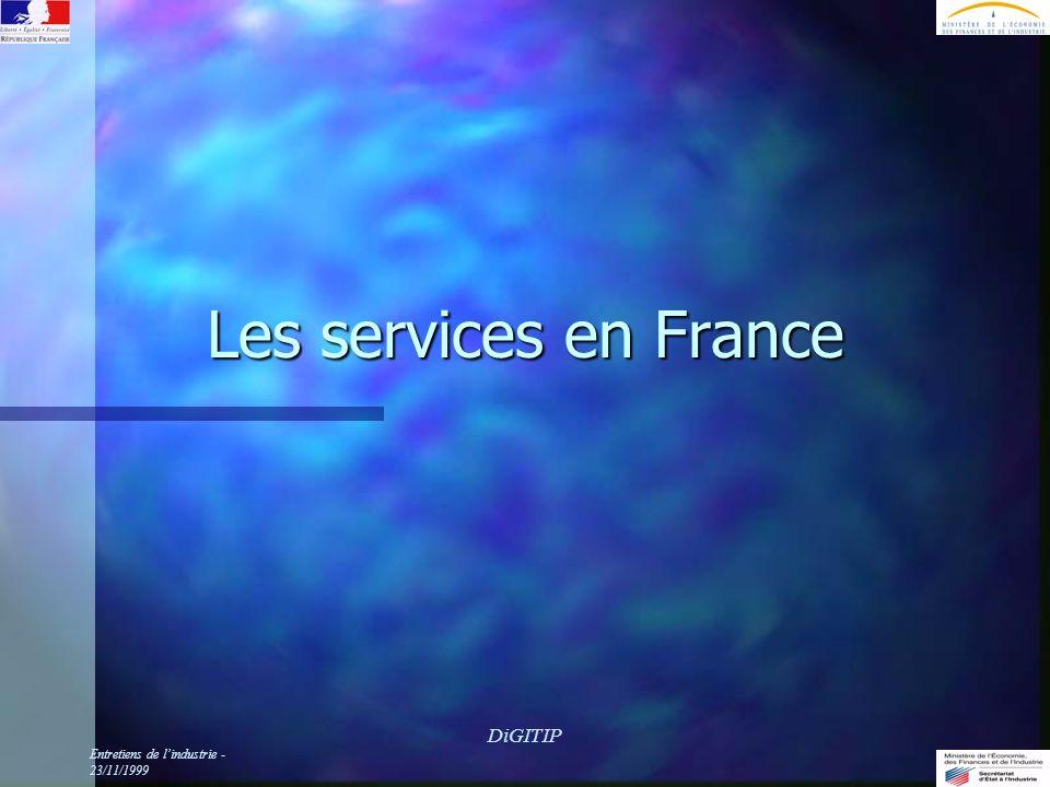 Entretiens de lindustrie - 23/11/1999 DiGITIP Les services en France