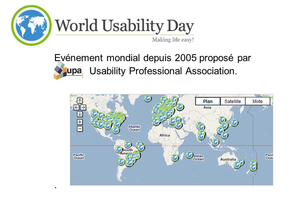 Evénement mondial depuis 2005 proposé par Usability Professional Association..