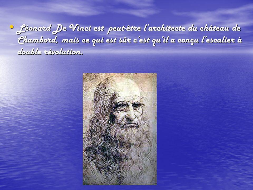 Léonard De Vinci est peut-être larchitecte du château de Chambord, mais ce qui est sûr cest quil a conçu lescalier à double révolution. Léonard De Vin