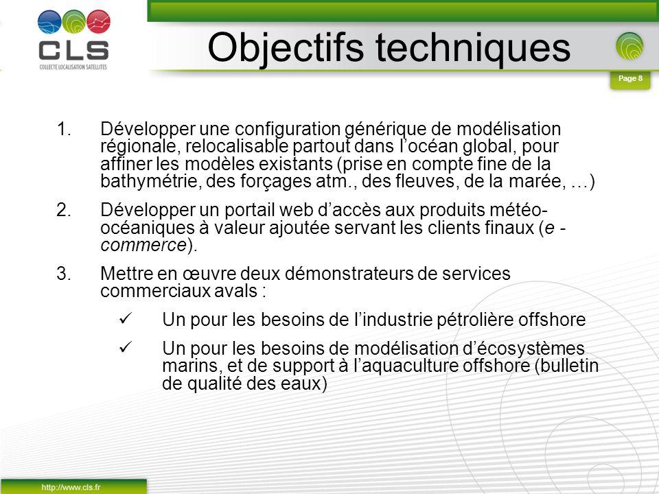 Page 8 Objectifs techniques 1.Développer une configuration générique de modélisation régionale, relocalisable partout dans locéan global, pour affiner