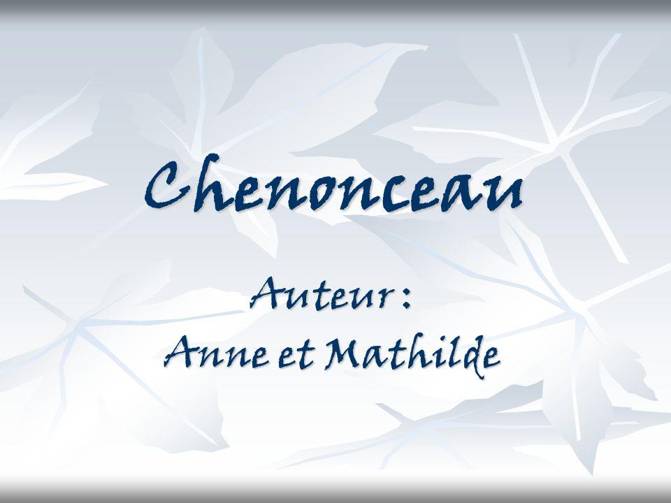 Chenonceau Auteur : Anne et Mathilde