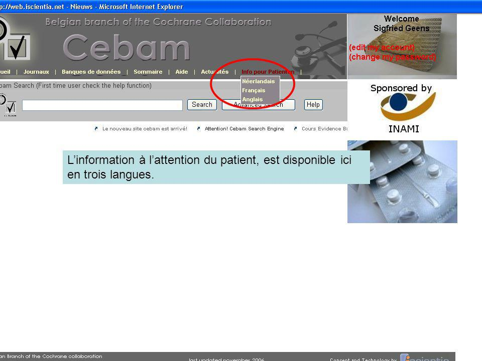 Linformation à lattention du patient, est disponible ici en trois langues.