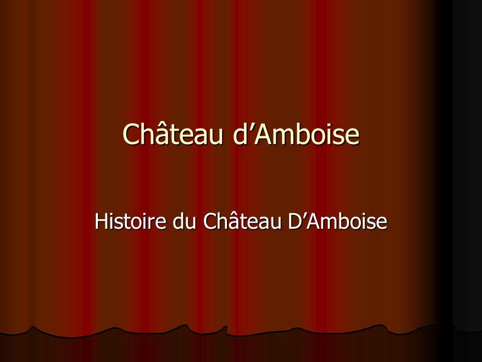 Château dAmboise Histoire du Château DAmboise