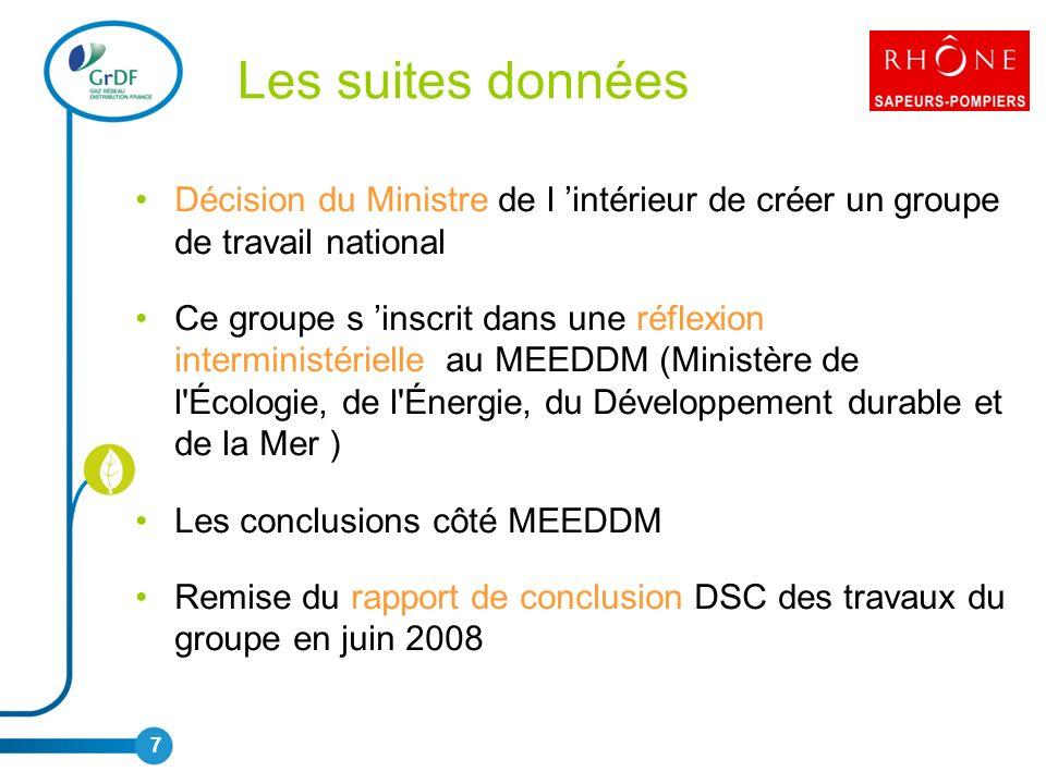 Les suites données Décision du Ministre de l intérieur de créer un groupe de travail national Ce groupe s inscrit dans une réflexion interministérielle au MEEDDM (Ministère de l Écologie, de l Énergie, du Développement durable et de la Mer ) Les conclusions côté MEEDDM Remise du rapport de conclusion DSC des travaux du groupe en juin 2008 7