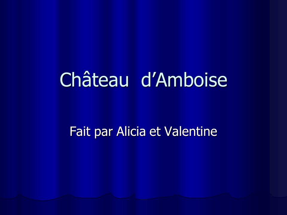 Château dAmboise Fait par Alicia et Valentine