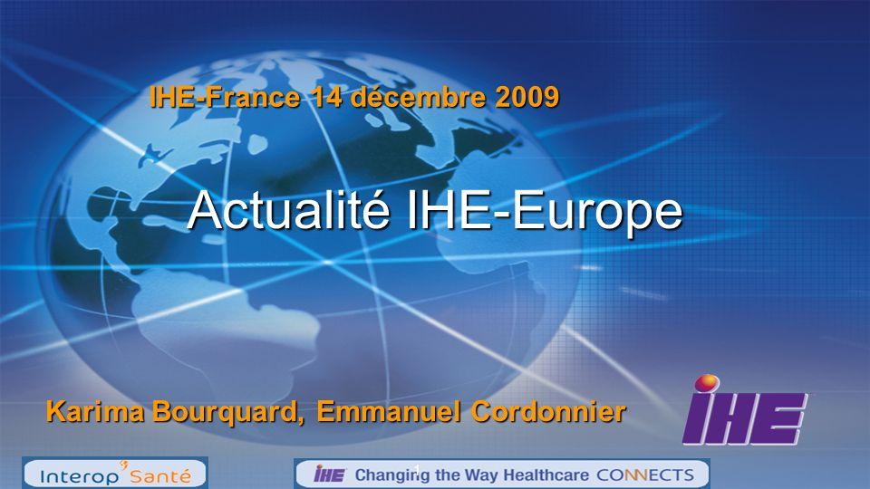 Gestion IHE-Europe Election du User Cochair : Jacqueline Surugue, Pharmacienne à l hôpital de Niort, membre de l ordre des pharmaciens, ex présidente de l association européenne EAHP Association IHE-Europe aujourd hui organisée et disposant de ses propres comptes (1ere clôture fin 2008) 2