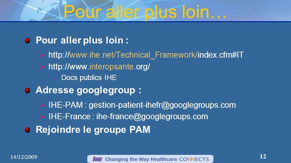 12 Pour aller plus loin… Pour aller plus loin : http://www.ihe.net/Technical_Framework/index.cfm#IT http://www.interopsante.org/ Docs publics IHE Adre
