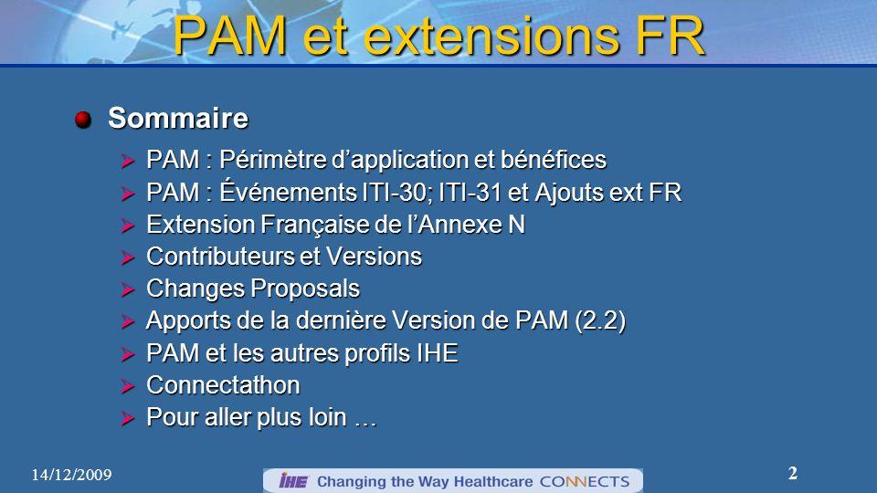 2 14/12/2009 PAM et extensions FR Sommaire PAM : Périmètre dapplication et bénéfices PAM : Périmètre dapplication et bénéfices PAM : Événements ITI-30