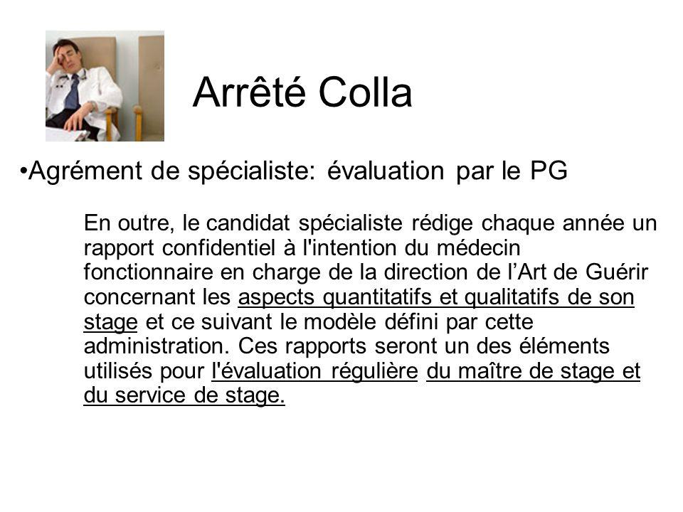 Agrément de spécialiste: évaluation par le PG En outre, le candidat spécialiste rédige chaque année un rapport confidentiel à l'intention du médecin f