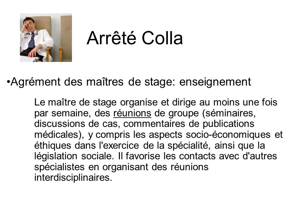 Agrément des maîtres de stage: enseignement Le maître de stage organise et dirige au moins une fois par semaine, des réunions de groupe (séminaires, d