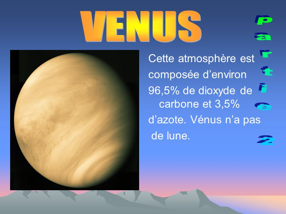 Cette atmosphère est composée denviron 96,5% de dioxyde de carbone et 3,5% dazote.