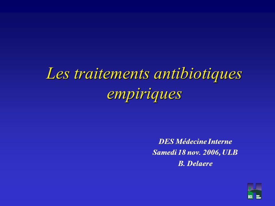 Antibiothérapie empirique Infection communautaire ou hospitalisé <5- 7j sans FR : –Poumon: céphalo 2 ou amoxy-clav (+/- aminoside) –Abdomen : amoxy-clav ou céphalo 2 + métronidazole (+/- aminoside) –Urinaire : amoxy-clav iv ou céphalo 2 ou FQ po (+/- aminoside) –Cutané : oxacilline (clindamycine)