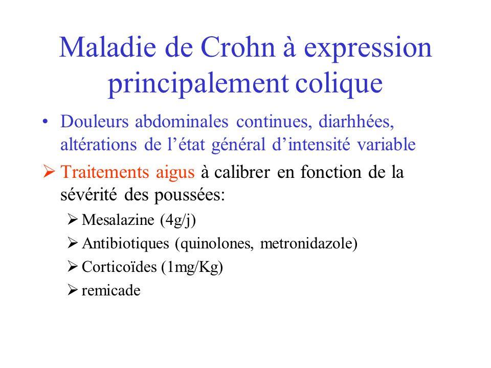 Maladie de Crohn à expression principalement colique Douleurs abdominales continues, diarhhées, altérations de létat général dintensité variable Trait