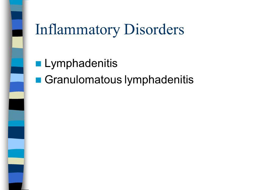 Inflammatory Disorders Lymphadenitis Granulomatous lymphadenitis