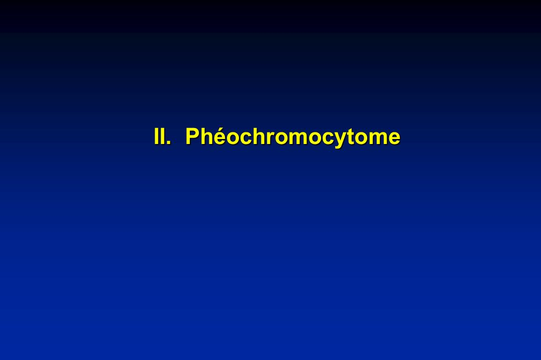 II. Phéochromocytome