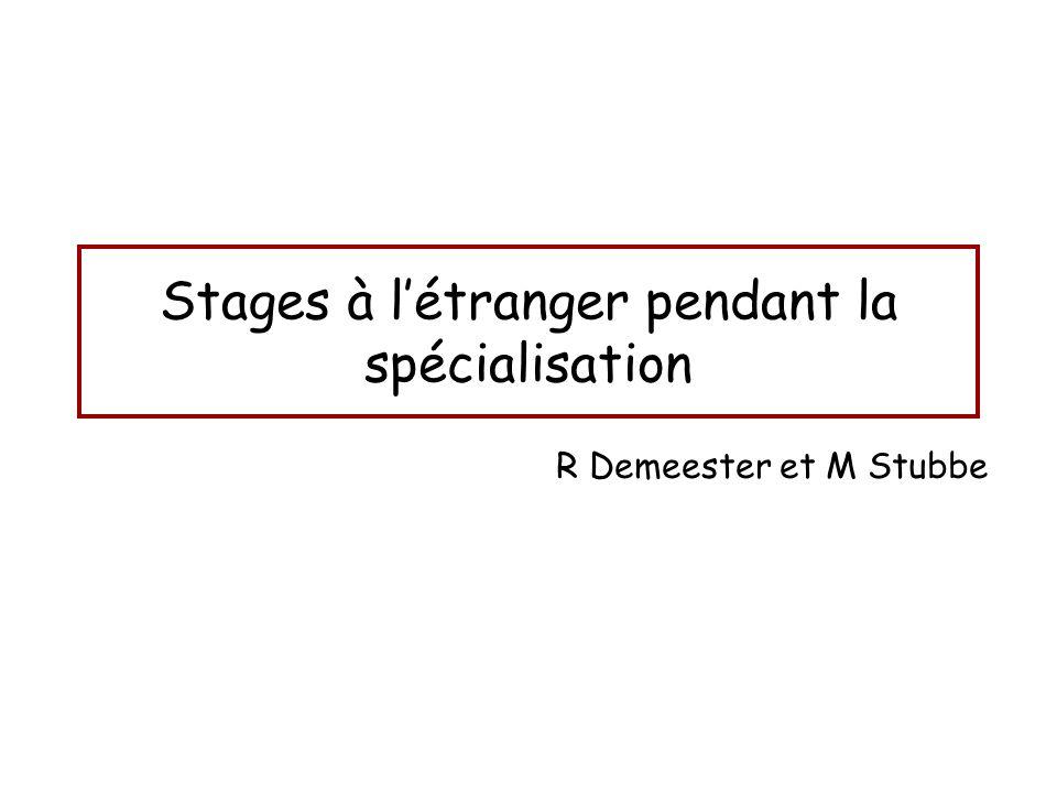 Stages à létranger pendant la spécialisation R Demeester et M Stubbe