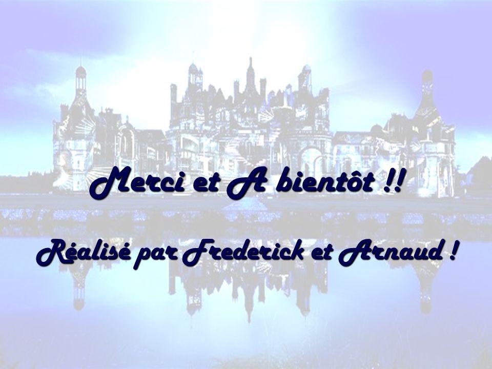 Merci et A bientôt !! Réalisé par Frederick et Arnaud !