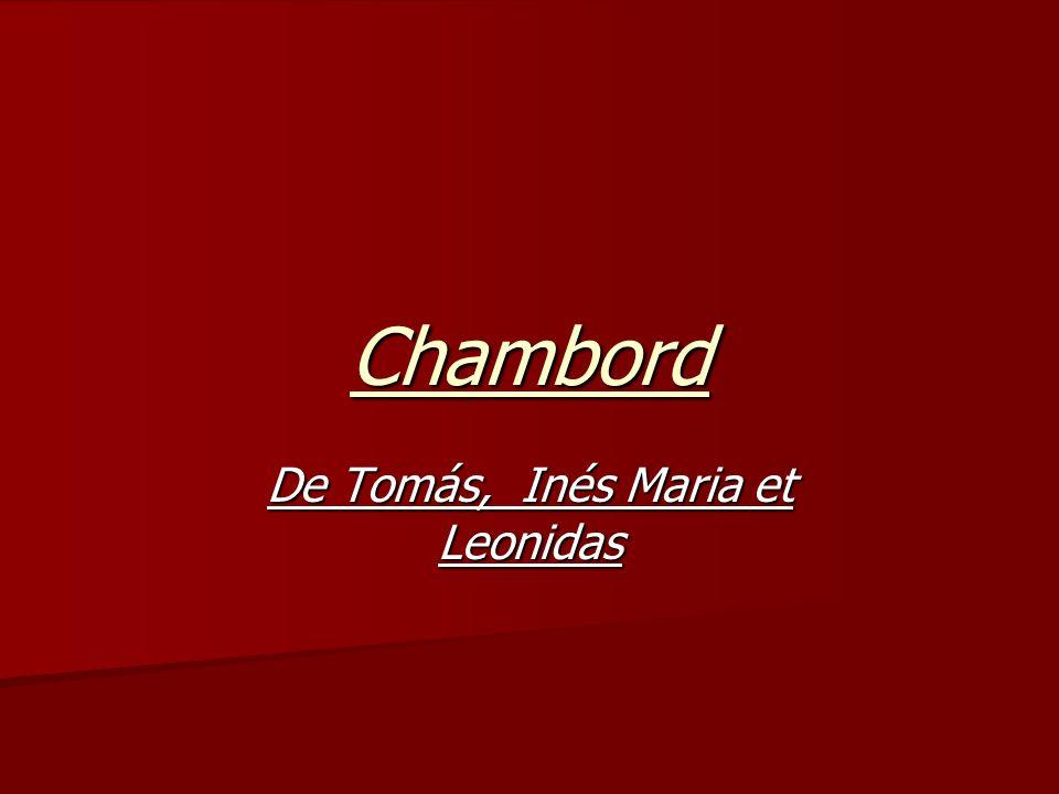 Chambord De Tomás, Inés Maria et Leonidas