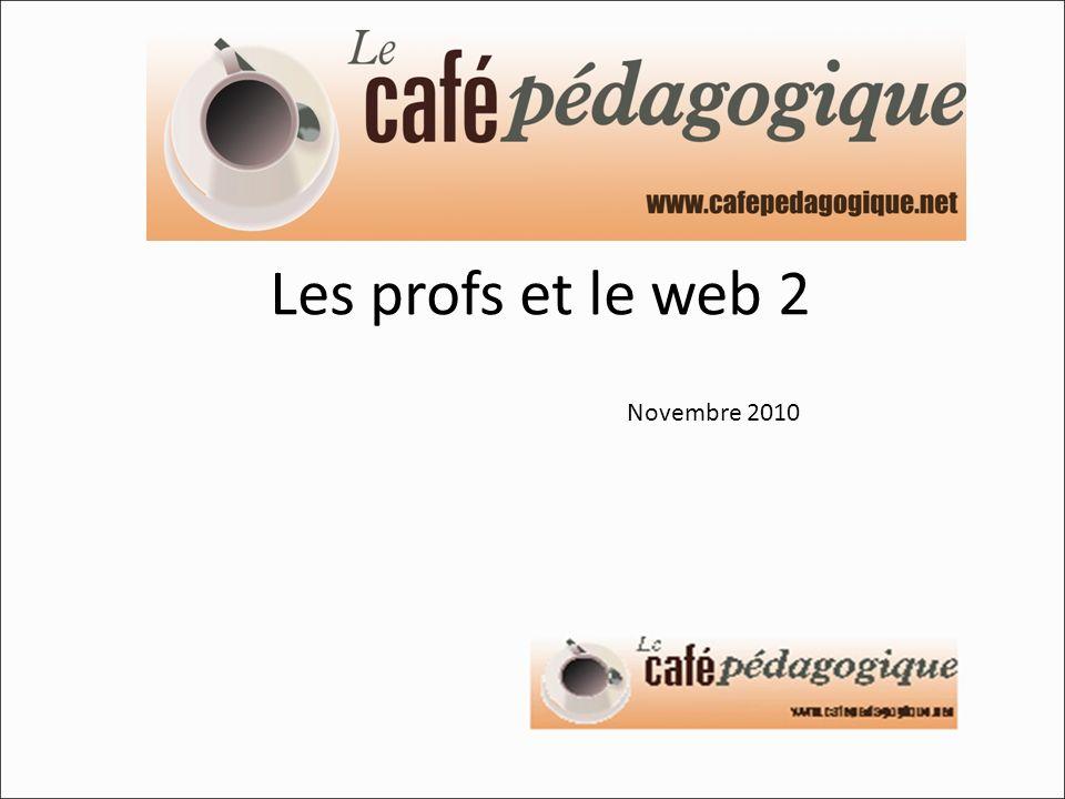 Les profs et le web 2 Novembre 2010