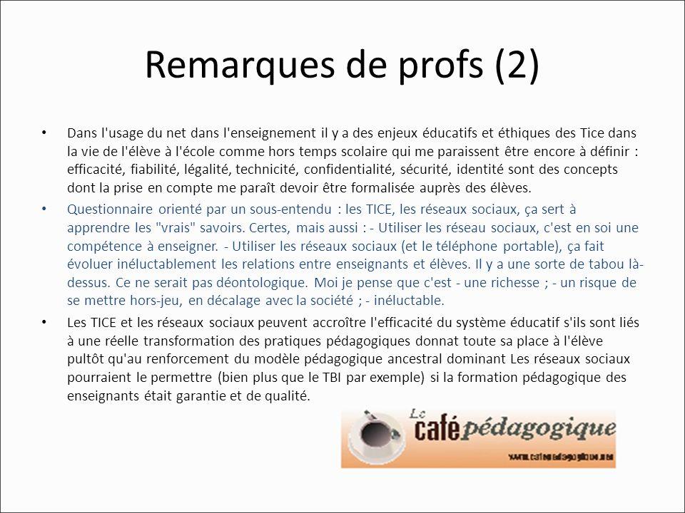 Remarques de profs (2) Dans l'usage du net dans l'enseignement il y a des enjeux éducatifs et éthiques des Tice dans la vie de l'élève à l'école comme