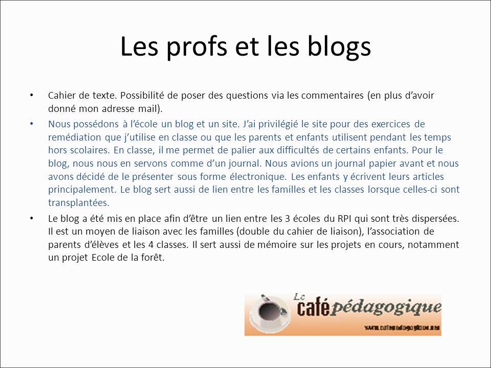 Les profs et les blogs Cahier de texte. Possibilité de poser des questions via les commentaires (en plus davoir donné mon adresse mail). Nous possédon