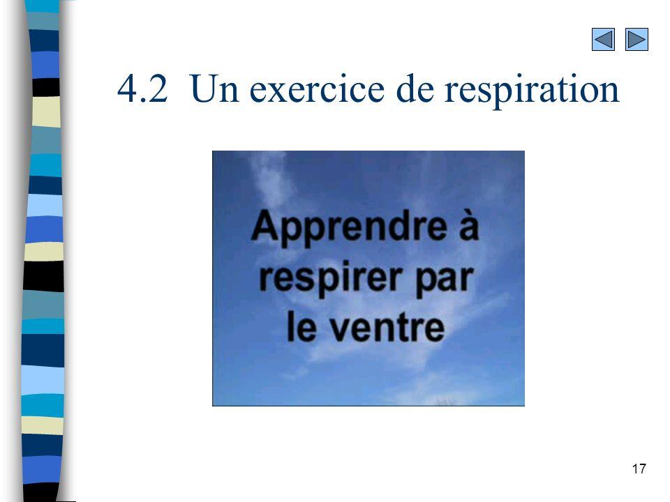 17 4.2 Un exercice de respiration