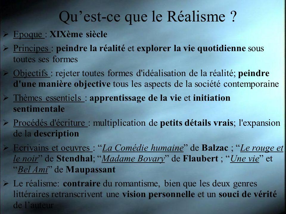 Quest-ce que le Réalisme ? Epoque : XIXème siècle Principes : peindre la réalité et explorer la vie quotidienne sous toutes ses formes Objectifs : rej