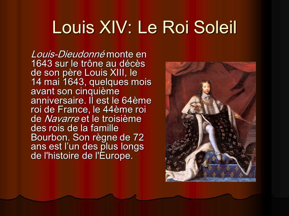 Louis XIV: Le Roi Soleil Louis-Dieudonné monte en 1643 sur le trône au décès de son père Louis XIII, le 14 mai 1643, quelques mois avant son cinquième