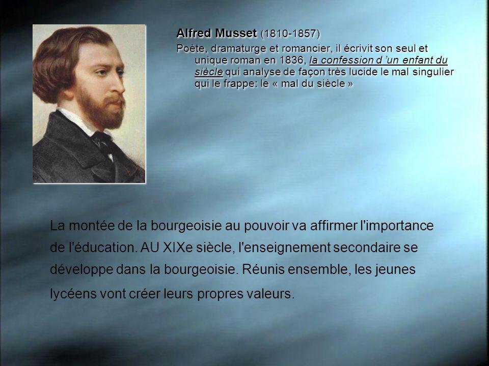 Alfred Musset (1810-1857) Poète, dramaturge et romancier, il écrivit son seul et unique roman en 1836, la confession d un enfant du siècle qui analyse