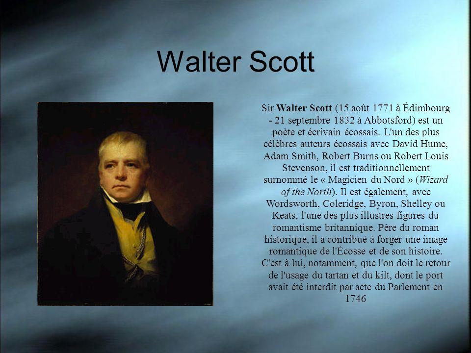 Walter Scott Sir Walter Scott (15 août 1771 à Édimbourg - 21 septembre 1832 à Abbotsford) est un poète et écrivain écossais. L'un des plus célèbres au