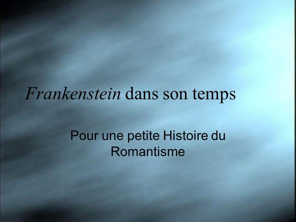 Frankenstein dans son temps Pour une petite Histoire du Romantisme