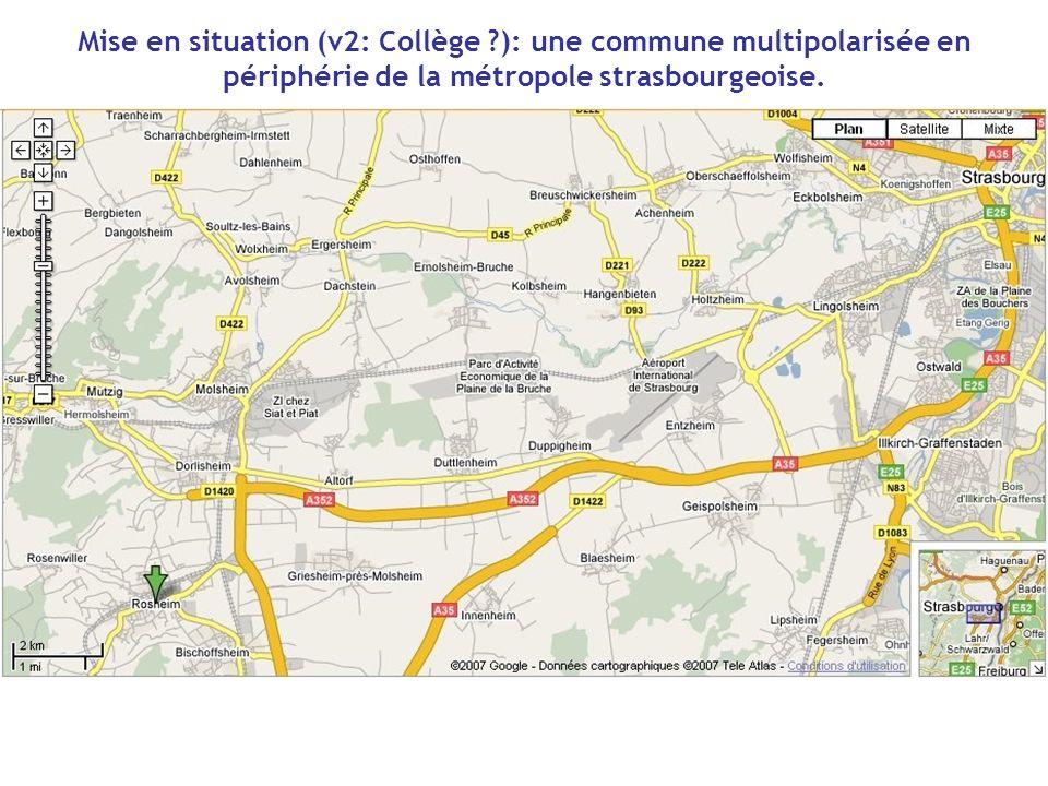 Mise en situation (v2: Collège ?): une commune multipolarisée en périphérie de la métropole strasbourgeoise.