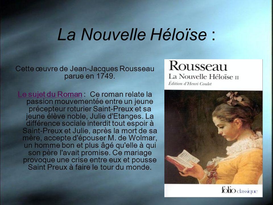 La Nouvelle Héloïse : Cette œuvre de Jean-Jacques Rousseau parue en 1749.