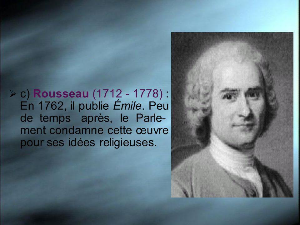 d) Didelot (1713 – 1784) : Il publie en 1749 Lettre sur les aveugles et à l usage de ceux qui voient.
