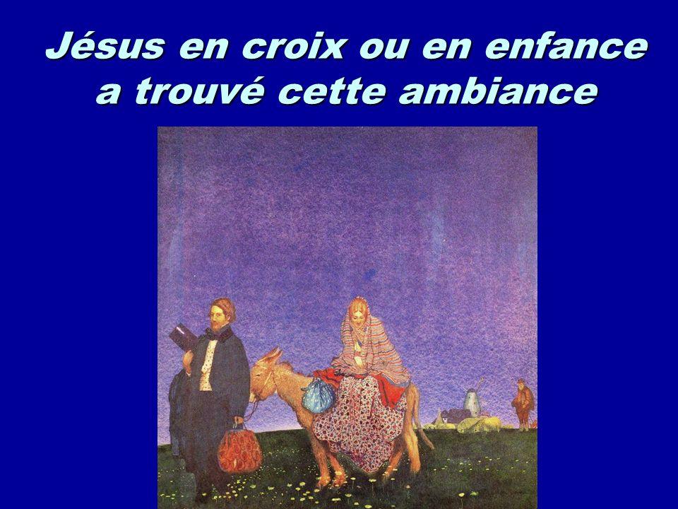 Jésus en croix ou en enfance a trouvé cette ambiance