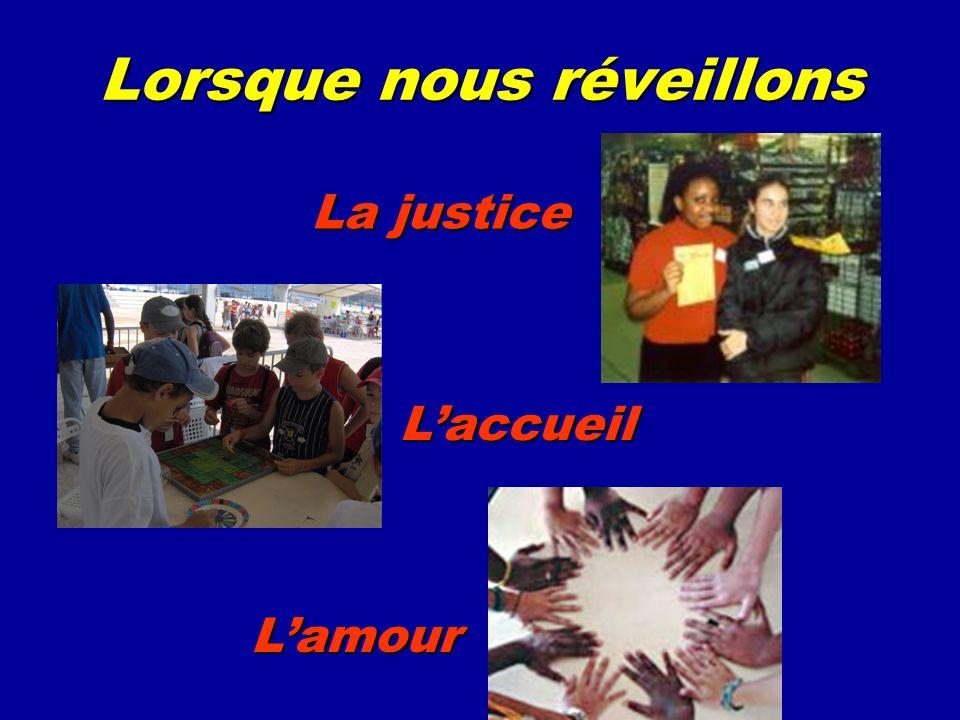 Lorsque nous réveillons La justice Lamour Laccueil