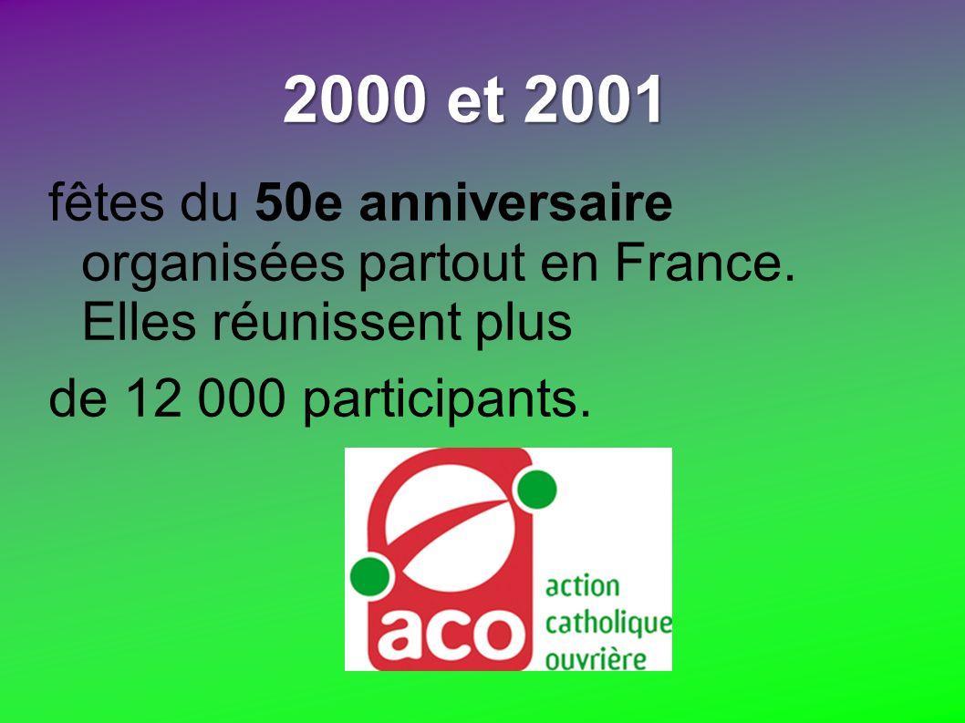 2000 et 2001 fêtes du 50e anniversaire organisées partout en France. Elles réunissent plus de 12 000 participants.
