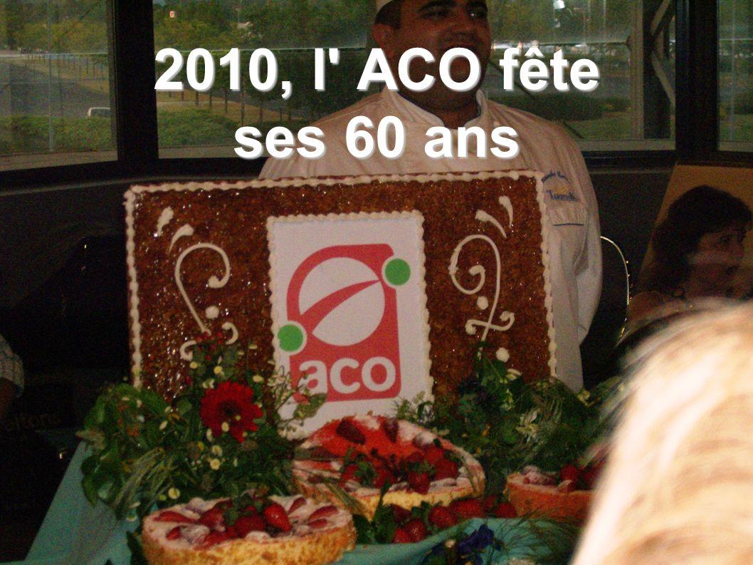 2010, l' ACO fête ses 60 ans