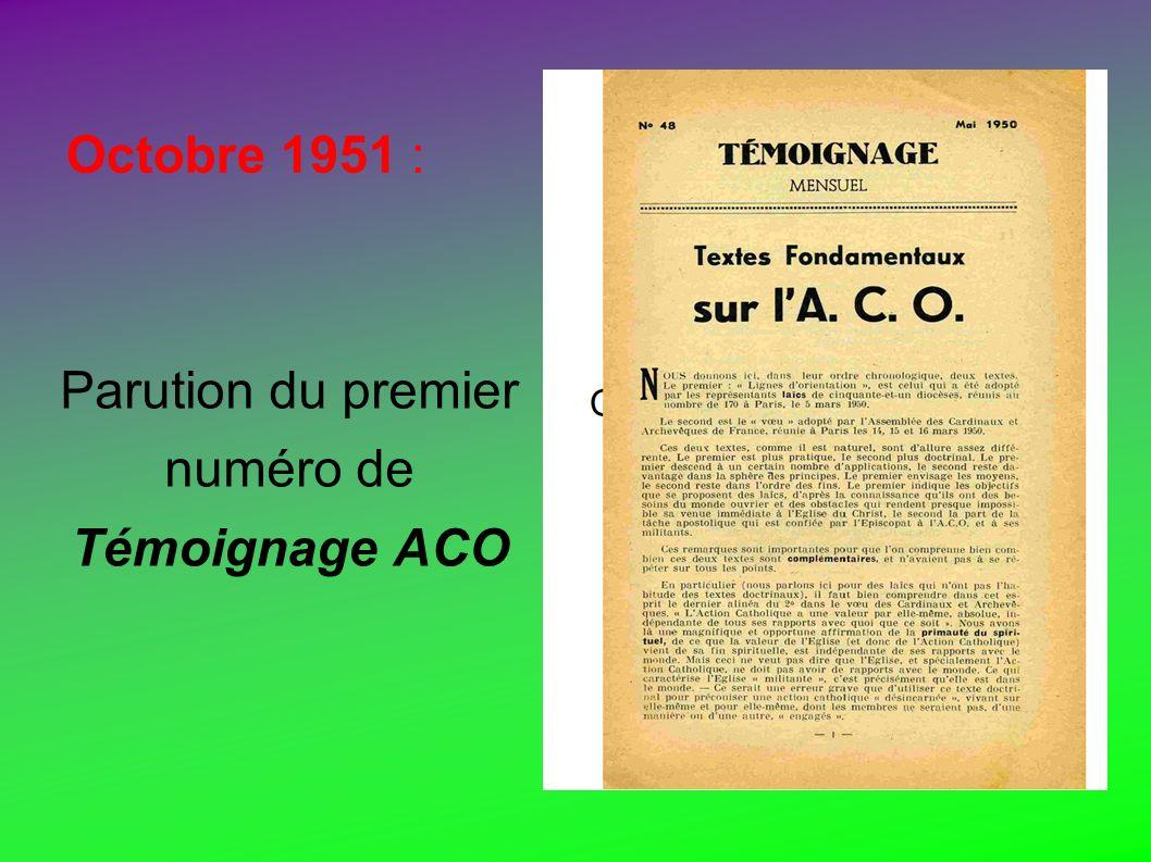 Octobre 1951 : Parution du premier numéro de Témoignage ACO