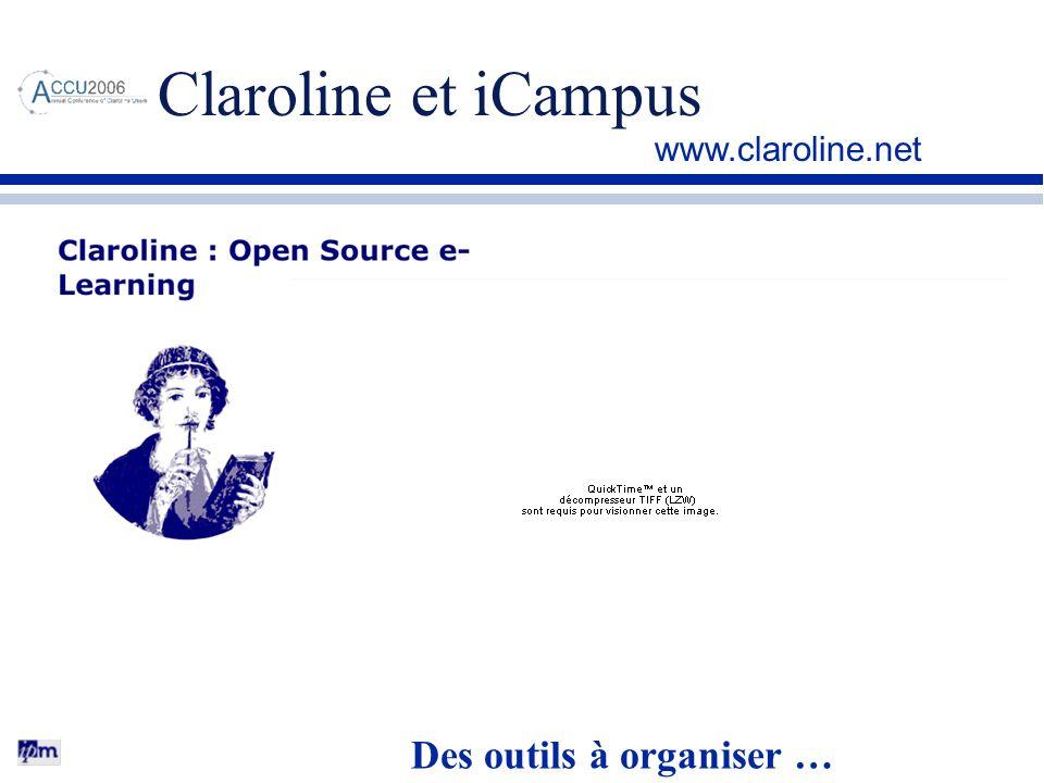 Claroline et iCampus Des outils à organiser … www.claroline.net
