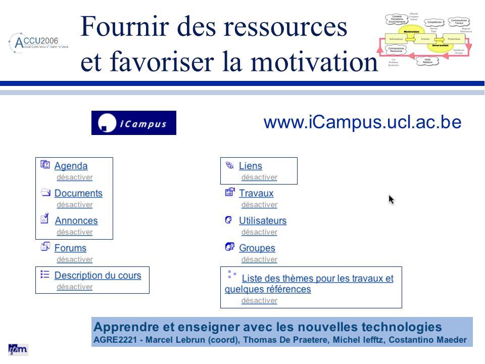 Fournir des ressources et favoriser la motivation www.iCampus.ucl.ac.be